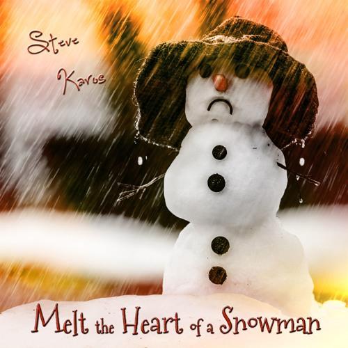 Melt the Heart of a Snowman