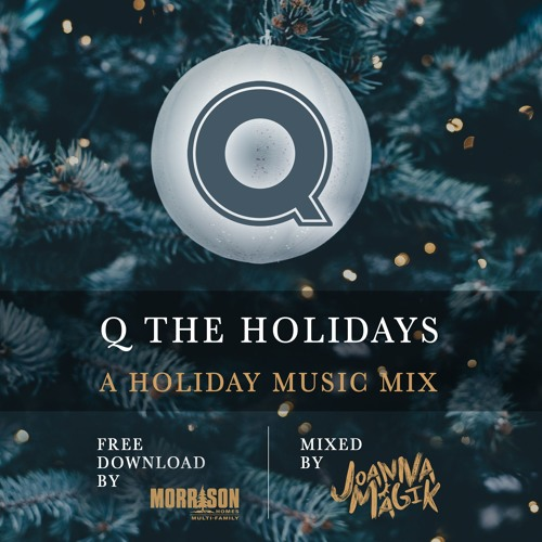 Q The Holidays Mix By Joanna Magik And Q Condos