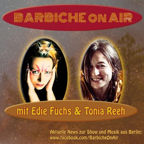 Barbiche on Air - E4: EDIE FUCHS & TONIA REEH
