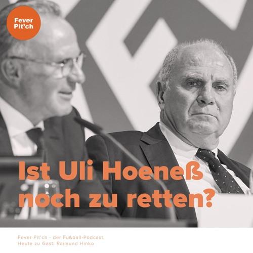 Uli Hoeneß, der Bayern-Schreck