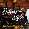 Different Style l Electronic Music Only ft. Klien