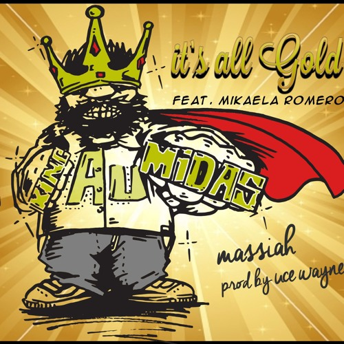 Uce Wayne & Massiah - It's All Gold ft. Mikaela Romero