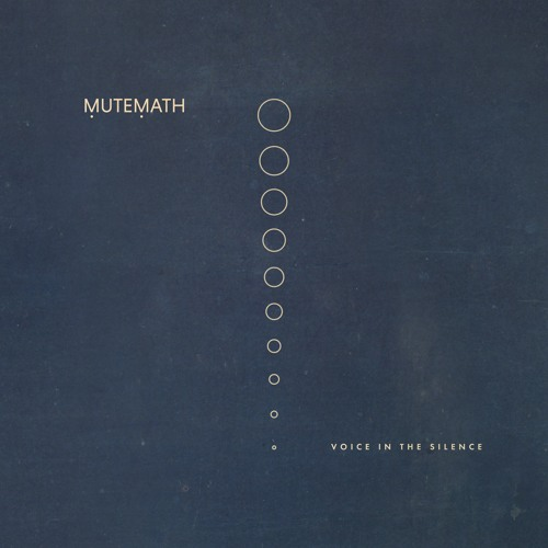 Mutemath - Voice In The Silence