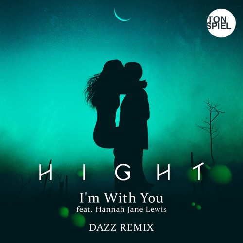 Hight - I'm With You feat Hannah Jane Lewis (DAZZ Remix)