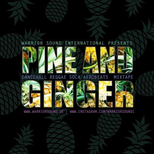 Pine & Ginger Dancehall Mix 2018