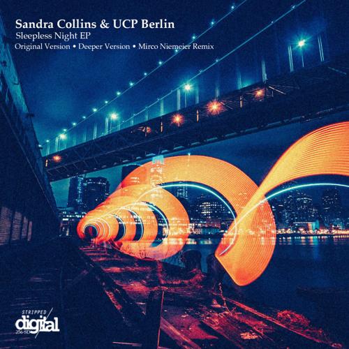 Premiere: Sandra Collins & UCP Berlin - Sleepless Nights (Deeper Version) [Stripped Digital]