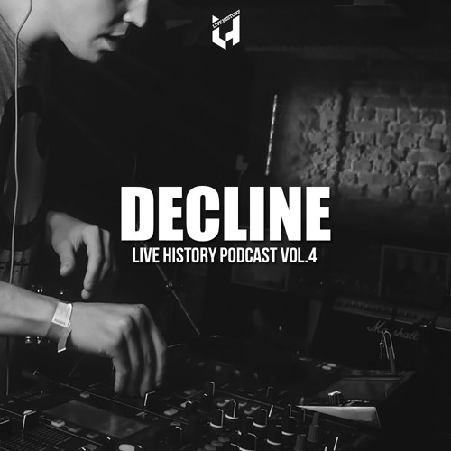 Decline - Live History Podcast Vol.4 (05-12-2018)