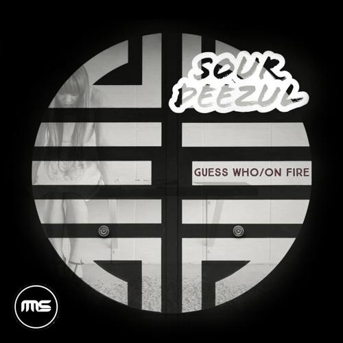 Sour Deezul - On Fire