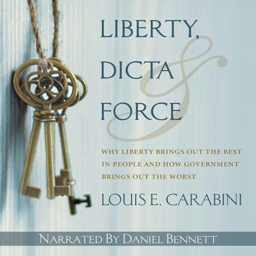 Liberty, Dicta & Force | Louis E. Carabini