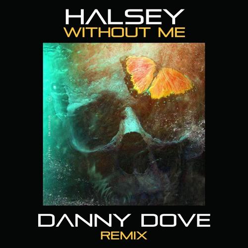 Halsey - Without Me (Danny Dove Remix)