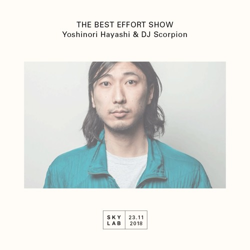 The Best Effort Show - Episode 7 (Yoshinori Hayashi)