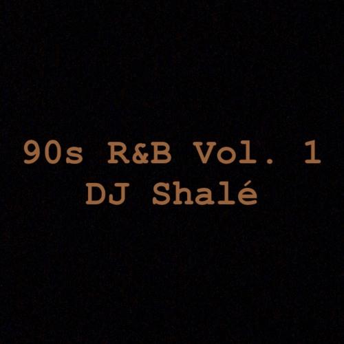 90s R&B Vol. 1 - DJ Shalé