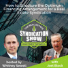WS46: How to Structure the Optimum Financing Arrangement for a Real Estate Syndication