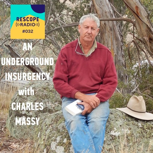 #032 An Underground Insurgency: Regenerative Agriculture & Human Transformation, with Charles Massy