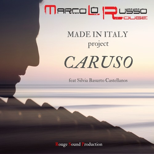 Caruso Made in Italy project by Marco Lo Russo Rouge feat Silvia Basurto Castellanos