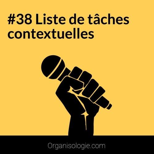 #38 Créer des listes de tâches Contextuelles