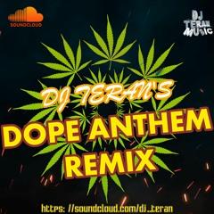 Dope Anthem Remix - Dj Teran Production