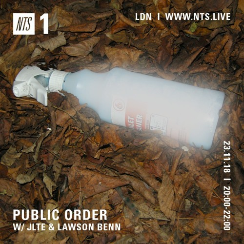 Public Order on NTS Radio w/ Jlte & Lawson Benn - November 2018