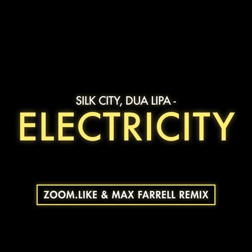 Electricity (Zoom.Like & Max Farrell Remix) - Silk City, Dua Lipa feat. Diplo & Mark Ronson