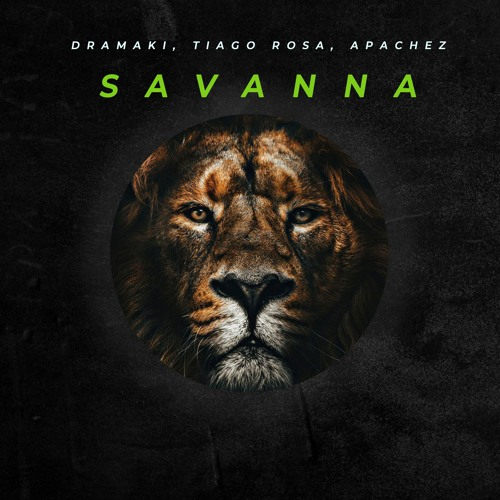 DRAMAKI, Tiago Rosa, APACHEZ - Savanna (original Mix) [FREE DOWNLOAD]