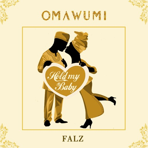 Hold My Baby featuring FALZ