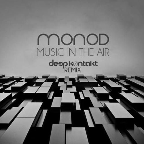 Monod - Music In The Air (Deep Køntakt Remix) [Free Download] by