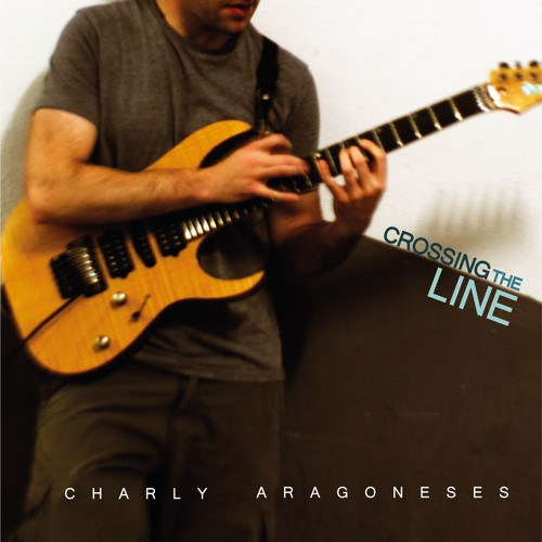 CHARLY ARAGONESES - Crossing the Line