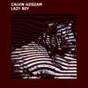 Calvin Aziszam - Lazy Boy