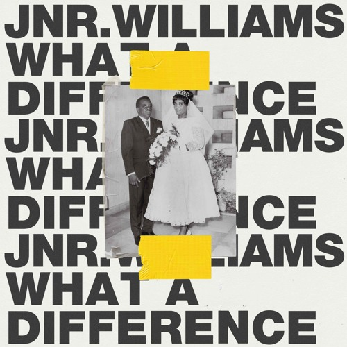 JNR. WILLIAMS - What A Difference