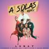 A Solas (Official Remix) - Lunay Ft. Lyanno, Anuel AA, Brytiago y Alex Rose Portada del disco