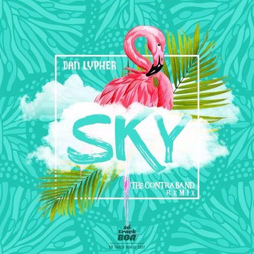 Dan Lypher - SKY (The Contraband Remix)