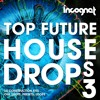 Incognet Top Future House Drops Vol.3 (+Free Demo Samples) [15 Kits, One Shots, Presets, Midi)