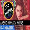 Download Aashiq Banaya Aapne (Remix) Hate Story 4 - DJ Manik Mp3
