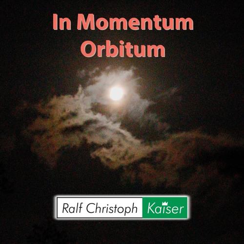 In Momentum Orbitum Adagio In G - Moll By Ralf Christoph Kaiser