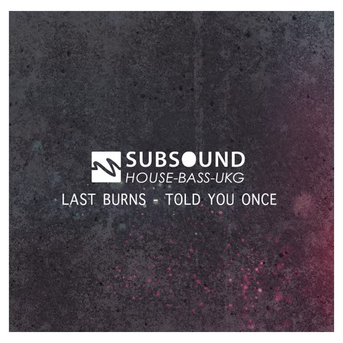 Last Burns - Told you once