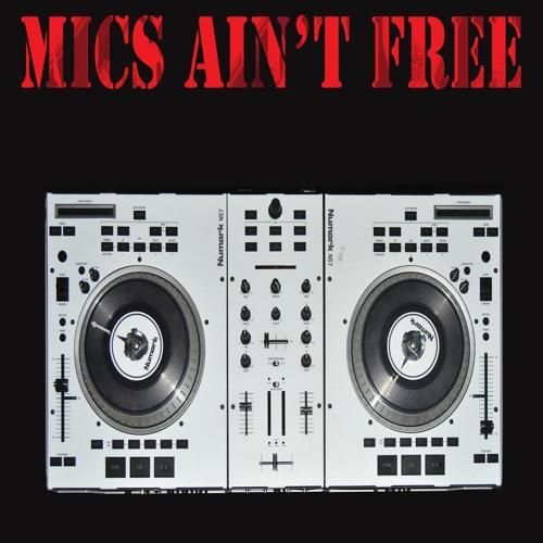 Mics Ain't Free