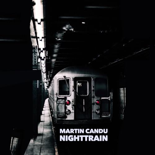 Martin Candu - Night Train (Original Mix)available 1 january 2019