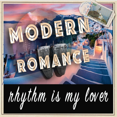 Rhythm Is My Lover - Modern Romance (Excerpt)