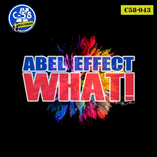 Abel Effect - What! (C58043)(preview) - OUT IN 07/12/2018!!