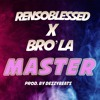 Rensoblesed x Brola - Master (Produced by Dezzysbeats)