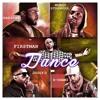 F1rstman Dance Ft Raxstar X juggyd X mumzystranger X H-dhami.