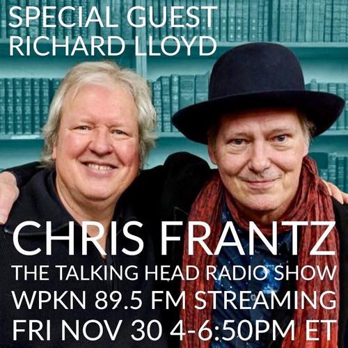 Chris Frantz 'The Talking Head'  Interviews Richard Lloyd