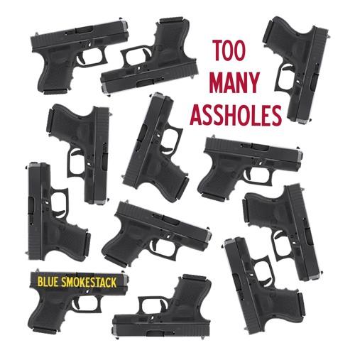 Too many assholes