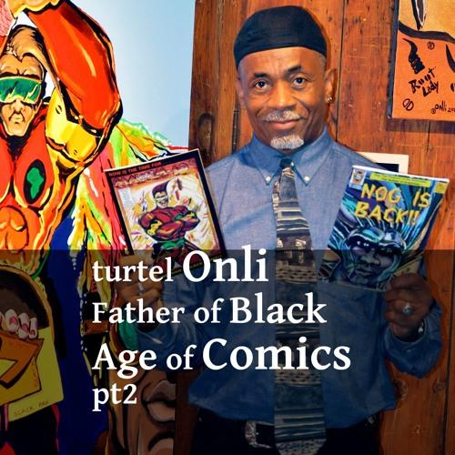 Turtel Onli - part 2 - Black Age of Comics - Black Artist Guild and Black Age of Comics conventions