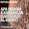 Mutiara Hikmah: Apa Makna Kandungan Dari Surat Al-Kahfi? - Ustadz DR Firanda Andirja, MA.