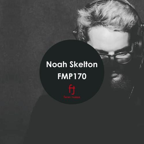 Fasten Musique Podcast 170 | Noah Skelton