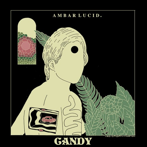 Candy by Ambar Lucid | Free Listening on SoundCloud