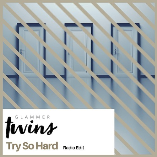Glammer Twins - Try so hard (Radio Edit)