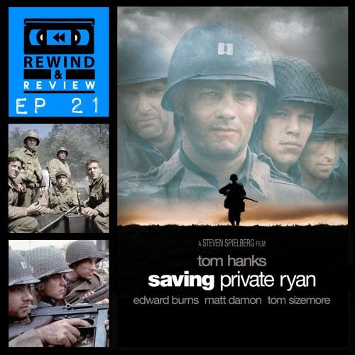 Rewind & Review Ep 21 - Saving Private Ryan (1998)