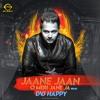Jaane Jaan O Meri Jane Ja - DVJ Happy (Remix)